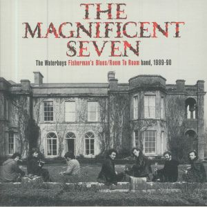 WATERBOYS, The - The Magnificent Seven: The Waterboys Fisherman's Blues/Room To Roam Band 1989-90