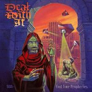 Deal With It - End Time Prophecies