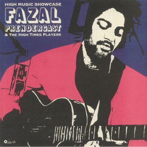 Fazal Prendergast / The High Times Players - High Music Showcase