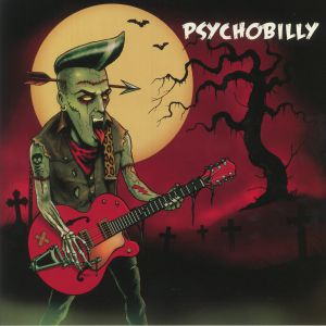 VARIOUS - Psychobilly: In The Beginning