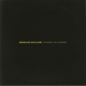 Zodiac Childs - Atoms To Stoms