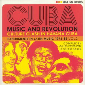 Soul Jazz Records - CUBA: Music & Revolution Culture Clash In Havana Experiments In Latin Music 1975-85 Vol 2