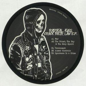 Radikal Kuss - Crack Their Law EP