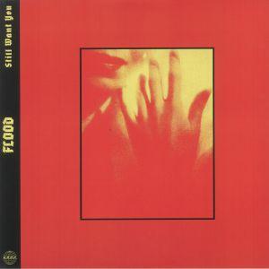 FLOOD - Still Want You