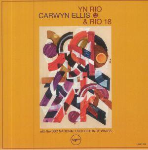 ELLIS, Carwyn & RIO 18 with THE BBC NATIONAL ORCHESTRA OF WALES - Yn Rio