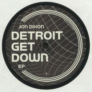 Jon Dixon - Detroit Get Down EP