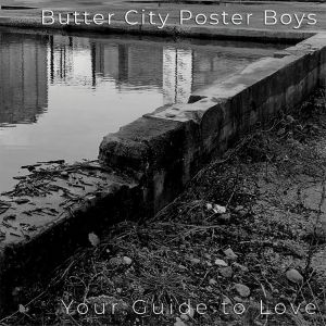 Butter City Poster Boys - Your Guide To Love