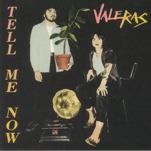 Valeras - Tell Me Now