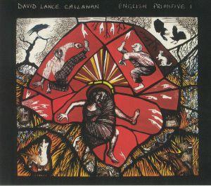 David Lance Callahan - English Primitive I