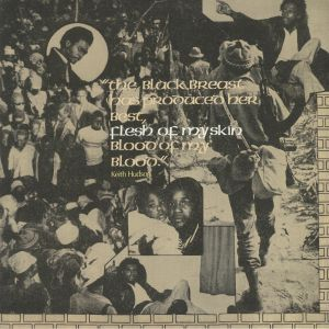 Keith Hudson - The Black Breast Has Produced Her Best Flesh Of My Skin Blood Of My Blood (remastered)
