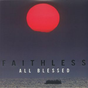 Faithless - All Blessed (Deluxe Edition)