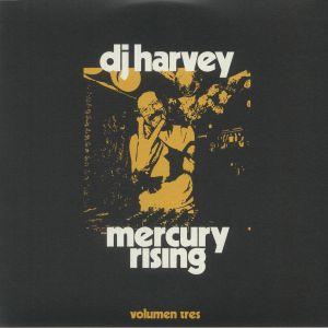 Dj Harvey / Various - DJ Harvey Is The Sound Of Mercury Rising Volumen Tres