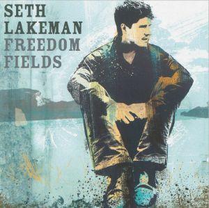 Seth Lakeman - Freedom Fields (Anniversary Edition)