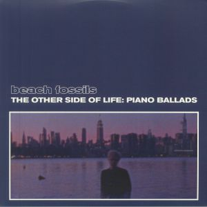 Beach Fossils - The Other Side Of Life: Piano Ballads