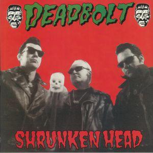 Deadbolt - Shrunken Head