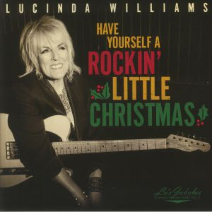 Lucinda Williams - Lu's Jukebox Vol 5: Have Yourself A Rockin' Little Christmas With Lucinda