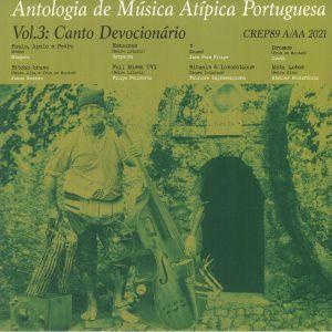 Various - Antologia De Musica Atipica Portuguesa Vol 3: Cantos Devocionarios