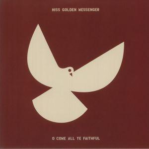 Hiss Golden Messenger - O Come All Ye Faithful
