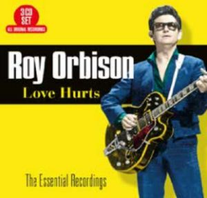 Roy Orbison - Love Hurts: The Essential Recordings