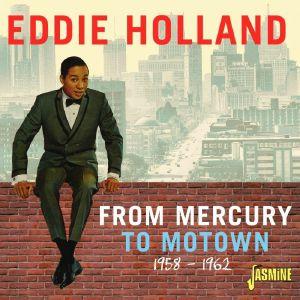 Eddie Holland - From Mercury To Motown 1958-1962