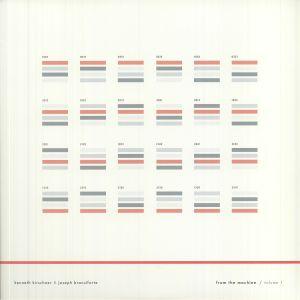 Kenneth Kirschner / Joseph Branciforte - From The Machine: Volume 1