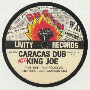 Caracas Dub / King Joe - Run Politician