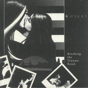 Voices - Breaking The Trauma Bond