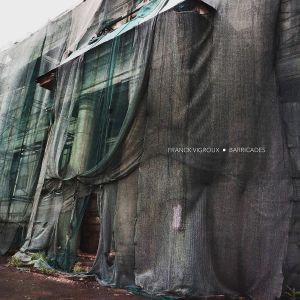 Franck Vigroux - Barricades