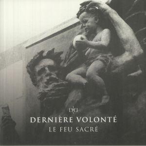 Derniere Volonte - Le Feu Sacre