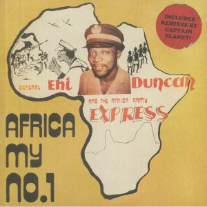 General Ehi Duncan & The African Army Express - Africa (My Number 1)