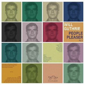 Will Guthrie - People Pleaser Pt II