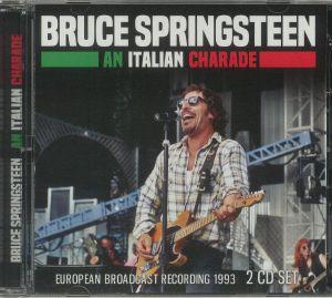 Bruce Springsteen - An Italian Charade: European Broadcast Recording 1993