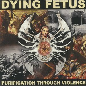 Dying Fetus - Purification Through Violence (25th Anniversary)