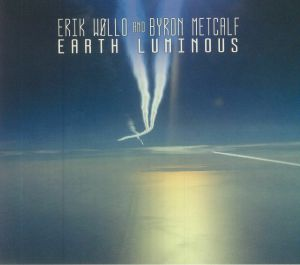 Erik Wollo / Byron Metcalf - Earth Luminous