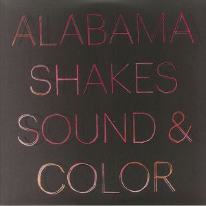Alabama Shakes - Sound & Color (Deluxe Edition)