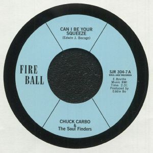 Chuck Carbo & The Soul Finders - Can I Be Your Squeeze
