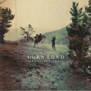 Corb Lund - Agricultural Tragic