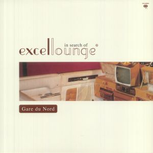 Gare Du Nord - In Search Of Excellounge (20th Anniversary Edition) (remastered)