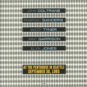 John Coltrane / Pharoah Sanders / Mccoy Tyner / Jimmy Garrison / Elvin Jones - At The Penthouse In Seattle September 30 1965 KRAB FM