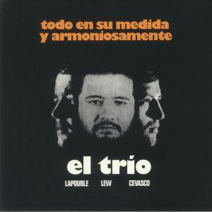El Trio - Todo En Su Medida Y Armoniosamente