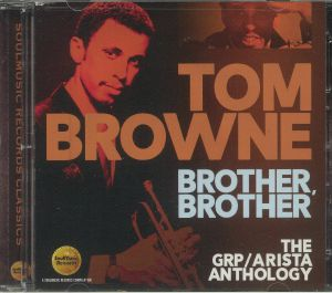 Tom Browne - Brother Brother: The Grp/Arista Anthology