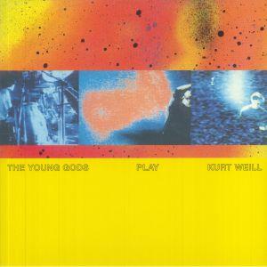 The Young Gods - Play Kurt Weill (30 Years Anniversary)