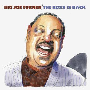 Big Joe Turner - The Boss Is Back