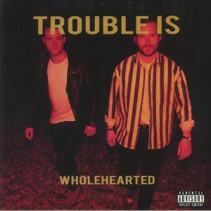 Trouble Is - Wholehearted