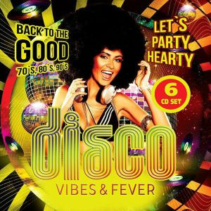 Various - Disco Vibes & Fever: Back To The Good 70s 80s & 90s