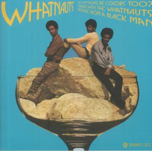 Whatnauts - Why Can't People Be Colors Too
