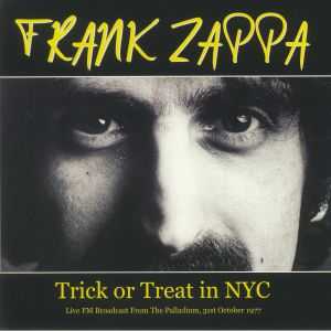 Frank Zappa - Trick Or Treat In NYC: Live FM Broadcast From The Palladium 31st October 1977