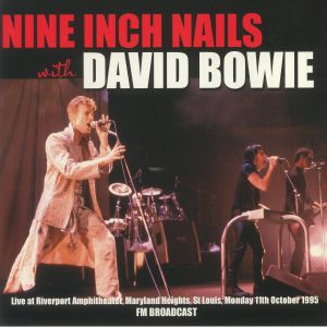 Nine Inch Nails / David Bowie - Live At Riverport Amphitheater Maryland Heights St Louis Monday 11th October 1995 FM Broadcast