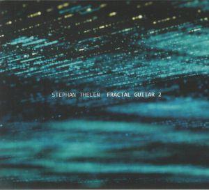 Stephan Thelen - Fractal Guitar 2