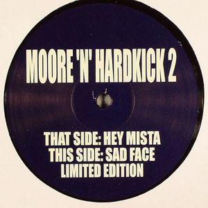 MOORE'N'HARDKICK 2 - Hey Mista